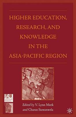 Higher Education, Research, and Knowledge in the Asia-Pacific Region - Issues in Higher Education (Hardback)