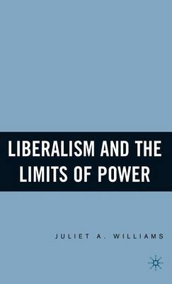 Liberalism and the Limits of Power (Hardback)