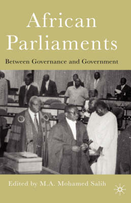 African Parliaments: Between Governance and Government (Hardback)