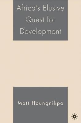 Africa's Elusive Quest for Development (Hardback)