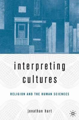 Interpreting Cultures: Literature, Religion, and the Human Sciences (Hardback)