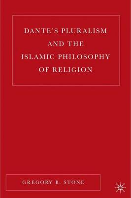 Dante's Pluralism and the Islamic Philosophy of Religion (Hardback)