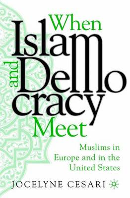 When Islam and Democracy Meet: Muslims in Europe and in the United States (Paperback)