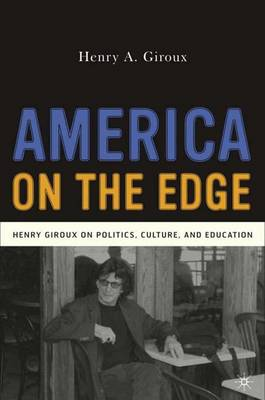 America on the Edge: Henry Giroux on Politics, Culture, and Education (Paperback)
