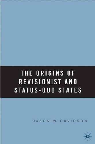 The Origins of Revisionist and Status-Quo States (Hardback)