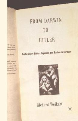 From Darwin to Hitler: Evolutionary Ethics, Eugenics and Racism in Germany (Paperback)