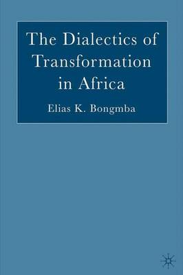 The Dialectics of Transformation in Africa (Hardback)