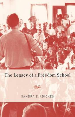 The Legacy of a Freedom School (Paperback)