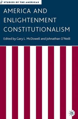 America and Enlightenment Constitutionalism - Studies of the Americas (Hardback)