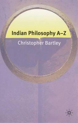 Indian Philosophy A-Z - Philosophy A-Z (Paperback)