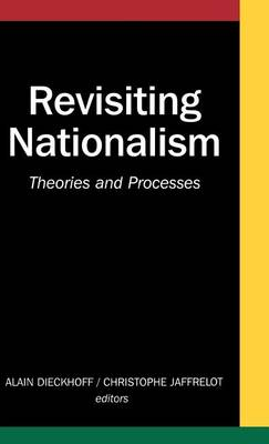Revisiting Nationalism: Theories and Processes - CERI Series in International Relations and Political Economy (Hardback)
