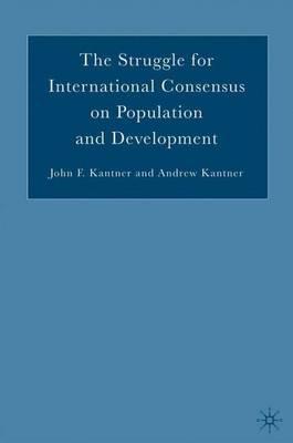 The Struggle for International Consensus on Population and Development (Hardback)
