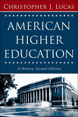 American Higher Education, Second Edition: A History (Paperback)
