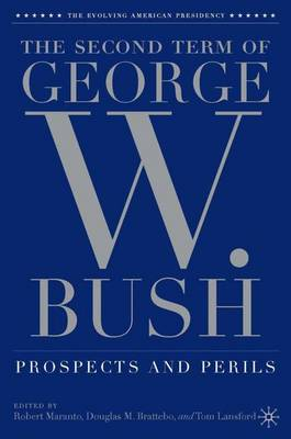 The Second Term of George W. Bush: Prospects and Perils - The Evolving American Presidency (Hardback)