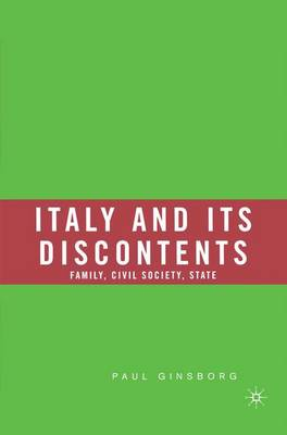 Italy and Its Discontents: Family, Civil Society, State (Paperback)