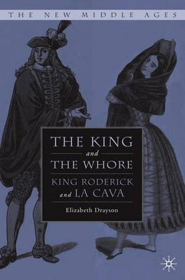 The King and the Whore: King Roderick and La Cava - The New Middle Ages (Hardback)