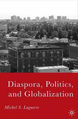 Diaspora, Politics, and Globalization (Hardback)