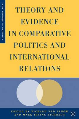 Theory and Evidence in Comparative Politics and International Relations - New Visions in Security (Hardback)