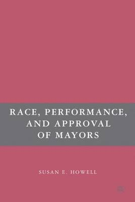 Race, Performance, and Approval of Mayors (Hardback)
