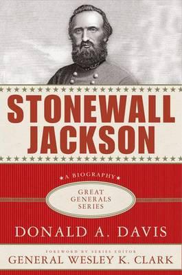 Stonewall Jackson - Great Generals (Hardback)