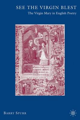 See the Virgin Blest: The Virgin Mary in English Poetry (Hardback)
