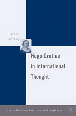 Hugo Grotius in International Thought - The Palgrave Macmillan History of International Thought (Hardback)