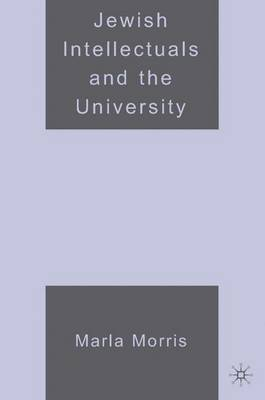 Jewish Intellectuals and the University (Hardback)
