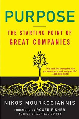 Purpose: The Starting Point of Great Companies (Hardback)