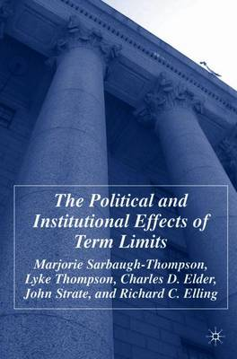 The Political and Institutional Effects of Term Limits (Paperback)