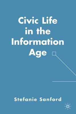 Civic Life in the Information Age (Hardback)