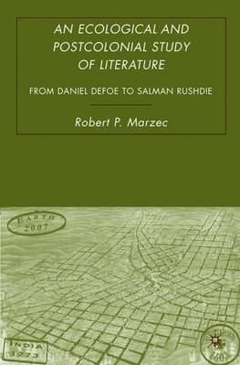 An Ecological and Postcolonial Study of Literature: From Daniel Defoe to Salman Rushdie (Hardback)