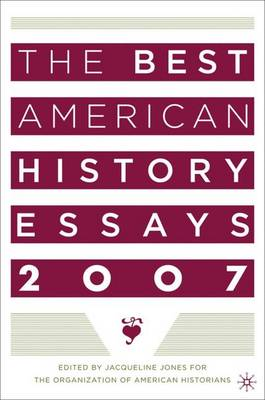 The Best American History Essays 2007 (Paperback)