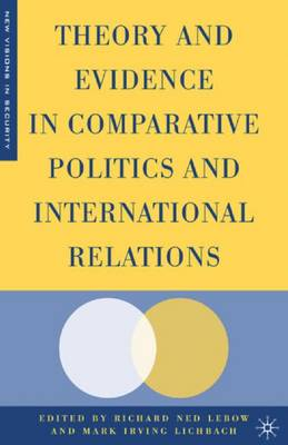 Theory and Evidence in Comparative Politics and International Relations - New Visions in Security (Paperback)
