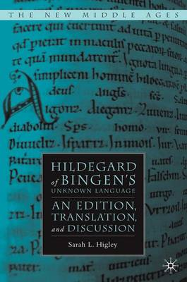 Hildegard of Bingen's Unknown Language: An Edition, Translation, and Discussion - The New Middle Ages (Hardback)