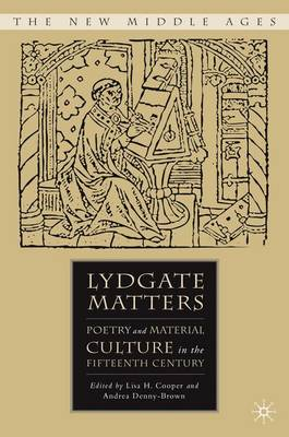 Lydgate Matters: Poetry and Material Culture in the Fifteenth Century - The New Middle Ages (Hardback)