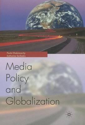 Globalization and Media Policy: History, Culture, Politics (Hardback)
