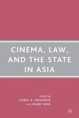 Cinema, Law, and the State in Asia (Hardback)
