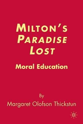 Milton's Paradise Lost: Moral Education (Hardback)