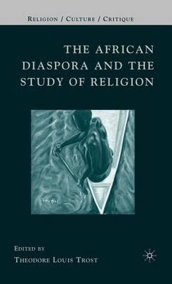The African Diaspora and the Study of Religion - Religion/Culture/Critique (Hardback)