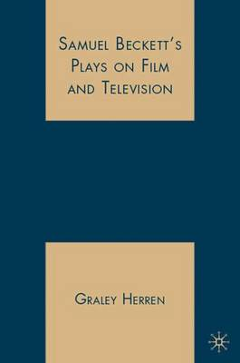 Samuel Beckett's Plays on Film and Television (Hardback)