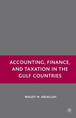 Accounting, Finance, and Taxation in the Gulf Countries (Hardback)