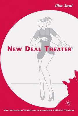 New Deal Theater: The Vernacular Tradition in American Political Theater (Hardback)