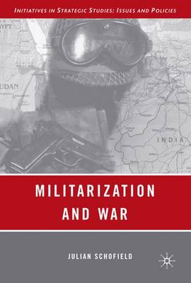 Militarization and War - Initiatives in Strategic Studies: Issues and Policies (Hardback)