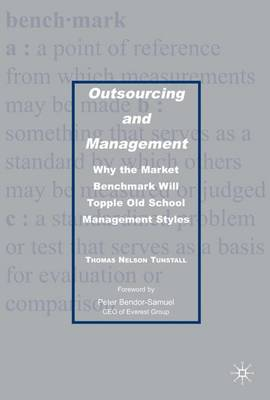 Outsourcing and Management: Why the Market Benchmark Will Topple Old School Management Styles (Hardback)