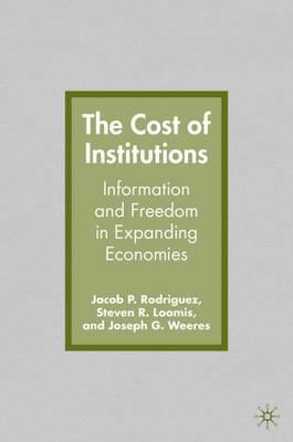 The Cost of Institutions: Information and Freedom in Expanding Economies (Hardback)
