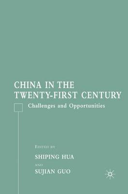 China in the Twenty-First Century: Challenges and Opportunities (Hardback)