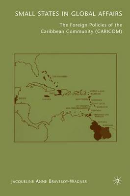 Small States in Global Affairs: The Foreign Policies of the Caribbean Community (Caricom) - Studies of the Americas (Hardback)