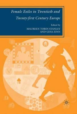 Female Exiles in Twentieth and Twenty-first Century Europe (Hardback)