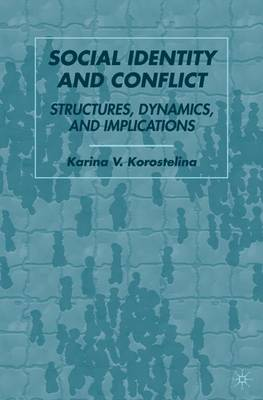 Social Identity and Conflict: Structures, Dynamics, and Implications (Hardback)
