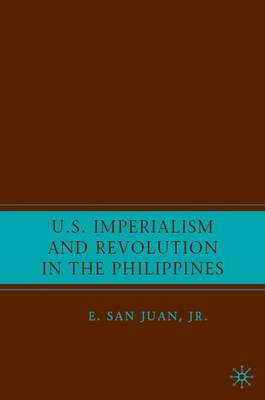 U.S. Imperialism and Revolution in the Philippines (Hardback)
